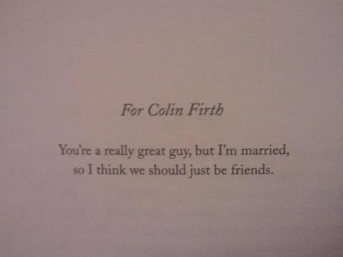 Shannon Hale's dedication to Colin Firth in Austenland.